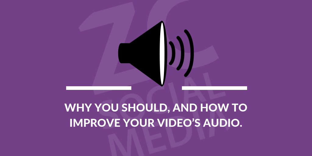Why you should, and how to improve your video audio  - ZC